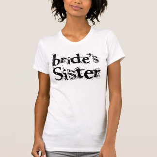 Bride s Sister Black Text T Shirts