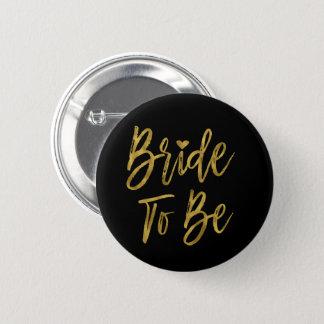 Bride To Be Faux Gold Foil Bachelorette Party 6 Cm Round Badge