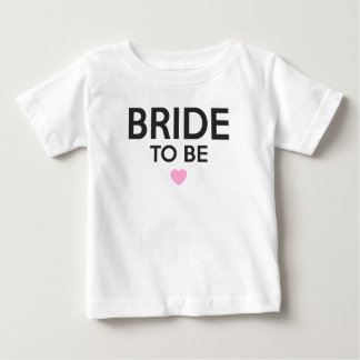 Bride To Be Print Baby T-Shirt