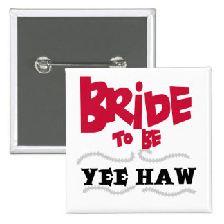 Bride to Be YeeHaw T-shirts and Gifts 15 Cm Square Badge