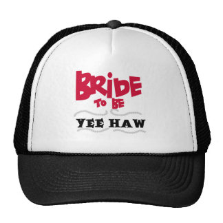 Bride to Be YeeHaw T-shirts and Gifts Trucker Hats