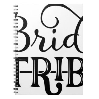 Bride Tribe Wedding Party Spiral Note Book