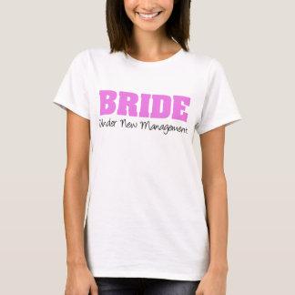 Bride Under New Management T-Shirt