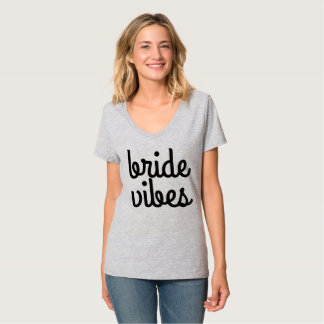 Bride Vibes T-Shirt