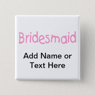 Bridemaid (Pink) 15 Cm Square Badge