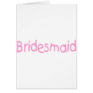 Bridemaid (Pink) Greeting Card