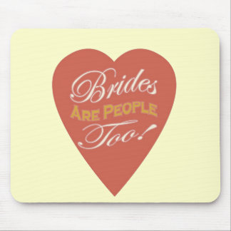 Brides are People Too! Mouse Pads