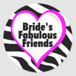 Brides Fabulous Friends Zebra Stripes Round Sticker