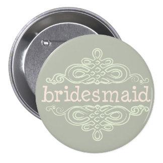 Bridesmaid 10 7.5 cm round badge