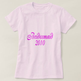 Bridesmaid 2010 (Pink) T-Shirt