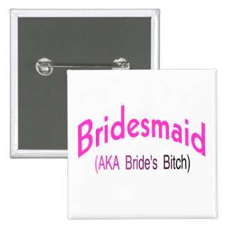 Bridesmaid  (AKA Pink) 15 Cm Square Badge