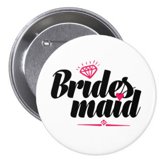 Bridesmaid Button for Wedding Bachelorette Party