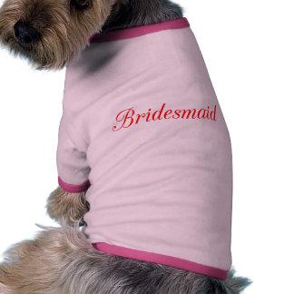 Bridesmaid Dog Tee Shirt