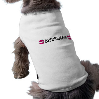 Bridesmaid (Lips Kiss) Doggie Tee Shirt