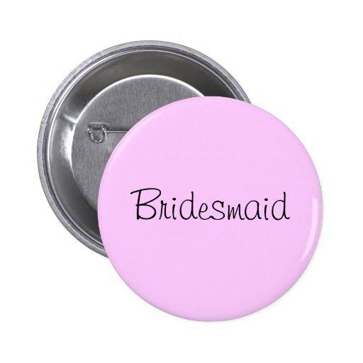 """""""Bridesmaid"""" pin"""