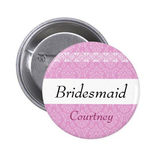BRIDESMAID Pink Damask and Lace Wedding Pin