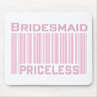 Bridesmaid Priceless Mouse Pad
