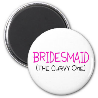Bridesmaid The Curvy One Magnet