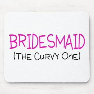 Bridesmaid The Curvy One Mouse Pad