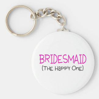 Bridesmaid The Happy One Basic Round Button Key Ring