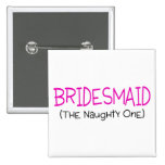Bridesmaid The Naughty One 15 Cm Square Badge