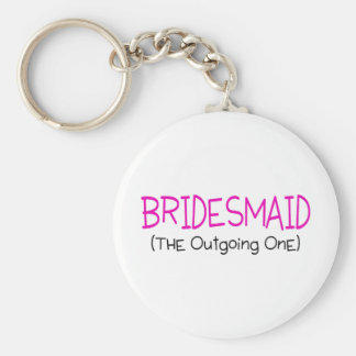 Bridesmaid The Outgoing One Basic Round Button Key Ring
