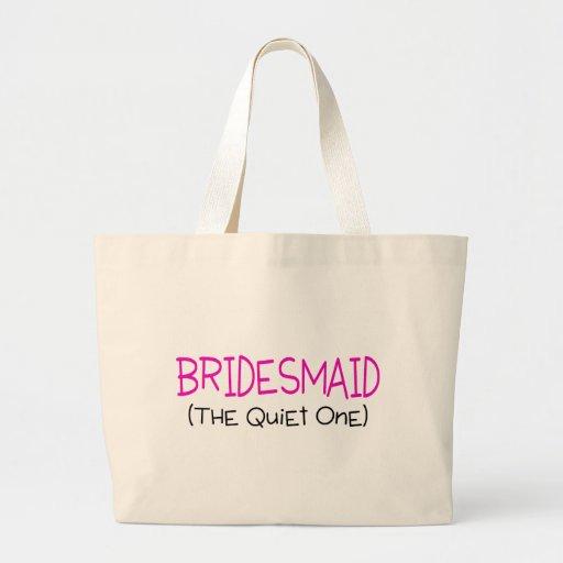 Bridesmaid The Quiet One Tote Bag