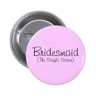 Bridesmaid The Single Sister Pin
