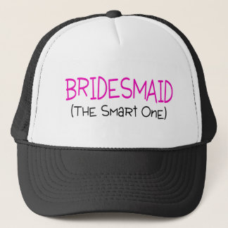 Bridesmaid The Smart One Trucker Hat