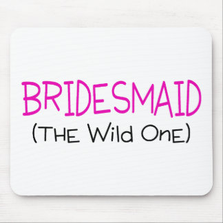 Bridesmaid The Wild One Mouse Pad
