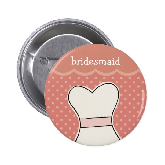 Bridesmaid -- Wedding dress // PINK 6 Cm Round Badge