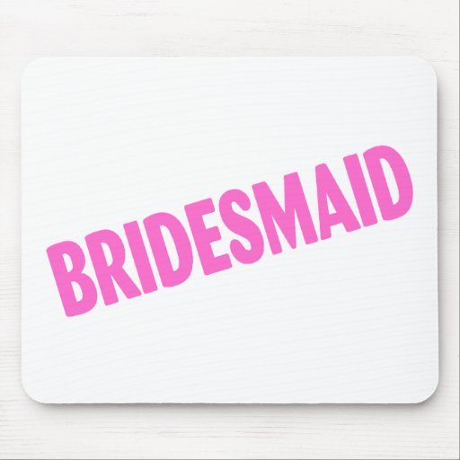 Bridesmaid Wedding Pink Mouse Pads