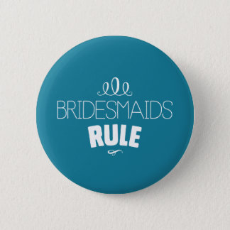 Bridesmaids Rule – White Type on Turquoise 6 Cm Round Badge