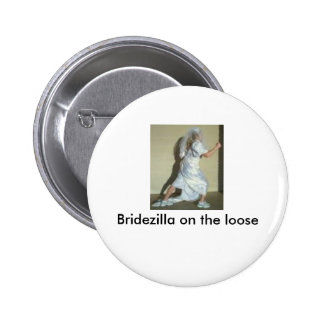 bridezilla, Bridezilla on the loose 6 Cm Round Badge