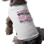 Bridezilla On The Loose Dog T-shirt