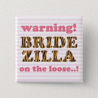 Bridezilla on the loose | Fun Quote Tigerprint 15 Cm Square Badge
