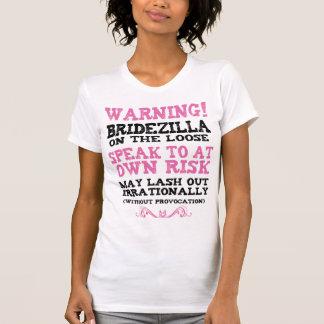 Bridezilla On The Loose T-Shirt