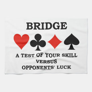 Bridge A Test Of Your Skill Versus Opponents' Luck Tea Towel