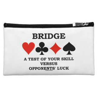 Bridge A Test Of Your Skill Vs Opponents' Luck Cosmetics Bags