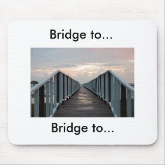 bridge, Bridge to..., Bridge to... Mouse Pad