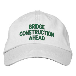 BRIDGE CONSTRUCTION AHEAD EMBROIDERED BASEBALL CAP
