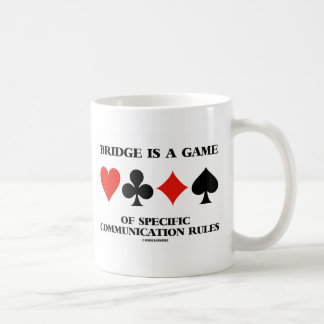 Bridge Is A Game Of Specific Communication Rules Coffee Mug