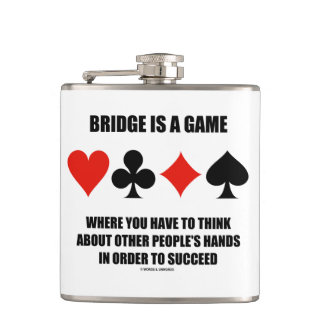 Bridge Is A Game Where Think Other People's Hands Hip Flask