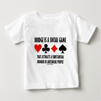 Bridge Is A Social Game Attracts Antisocial People T Shirt