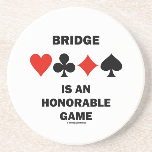 Bridge Is An Honorable Game (Four Card Suits) Beverage Coasters