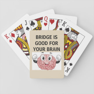 BRIDGE IS GOOD FOR YOUR BRAIN PLAYING CARDS