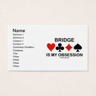 Bridge Is My Obsession (Card Suits Bridge Humor) Business Card