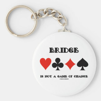 Bridge Is Not A Game Of Chance Four Card Suits Keychains