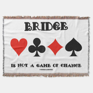 Bridge Is Not A Game Of Chance Four Card Suits Throw Blanket