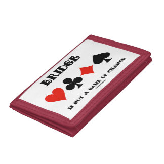 Bridge Is Not A Game Of Chance Four Card Suits Tri-fold Wallets